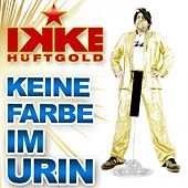 Keine Farbe im Urin von Ikke Hüftgold
