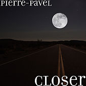 Closer by Pierre-Pavel