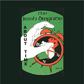 About Time, Vol. 6. by The Irish Brigade