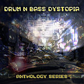 Drum n Bass Dystopia - Anthology Series de Various Artists