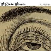 All My Pain de William Weaver