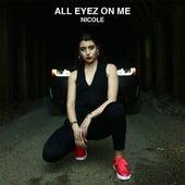 All Eyez on Me von Nicole