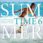 Summer Time Vol. 6 - 22 Premium Trax: Chillout, Chillhouse, Downbeat, Lounge von Various Artists