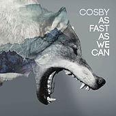 As Fast as We Can von Cosby