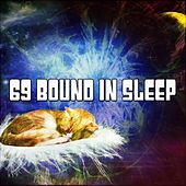 69 Bound In Sleep by Lullaby Land