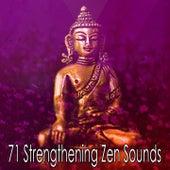 71 Strengthening Zen Sounds von Music For Meditation