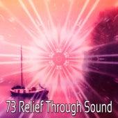 73 Relief Through Sound von Entspannungsmusik