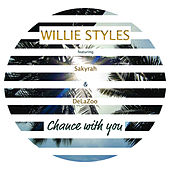 Chance with You by Willie Styles