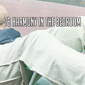 76 Harmony In The Bedroom by Lullaby Land