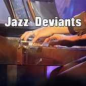 Jazz Deviants by Chillout Lounge