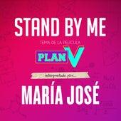 Stand By Me (Banda Sonora Original de la Película Plan V) von María José