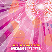 The Best Of Disco Covers by Michael Fortunati
