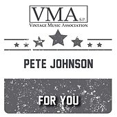 For You by Pete Johnson