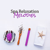 Spa Relaxation Melodies by S.P.A