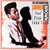 Soul Pride: The Instrumentals 1960-1969 by James Brown