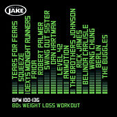 Body By Jake: 80s Weight Loss Workout (BPM 100-136) de Various Artists