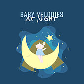 Baby Melodies at Night by Lullaby Land
