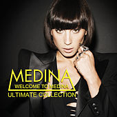 Welcome To Medina (Ultimate Collection) von Medina