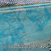 60 Your Natural Bed Rest by Deep Sleep Music Academy
