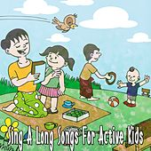 Sing A Long Songs For Active Kids de Canciones Para Niños