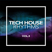 Tech House Rhythms, Vol. 3 - EP de Various Artists