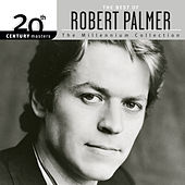 20th Century Masters: The Millennium Collection: The Best Of Robert Palmer by Robert Palmer