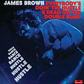 Everybody's Doin' The Hustle & Dead On The Double Bump by James Brown