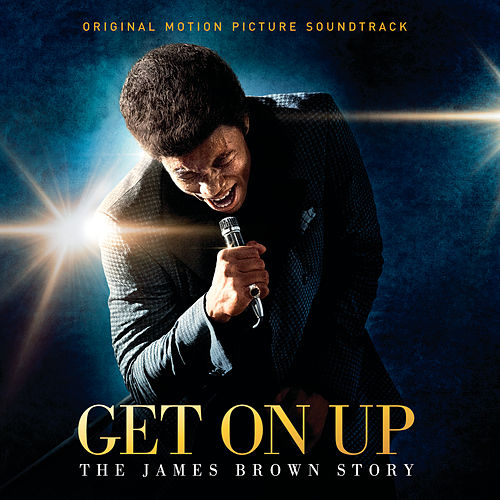 Get On Up - The James Brown Story by James Brown