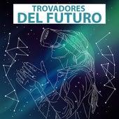 Trovadores del futuro de Various Artists
