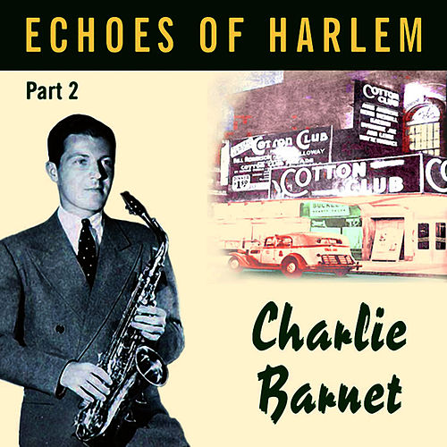 Echoes Of Harlem Vol 2 by Charlie Barnet