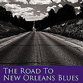 The Road To New Orleans Blues by Various Artists