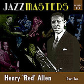 Jazzmasters Vol 10 - Henry 'red' Allen - Part 2 by Henry Red Allen