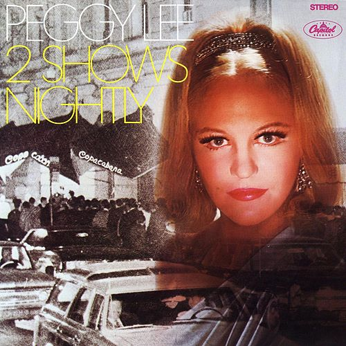 Two Shows Nightly by Peggy Lee