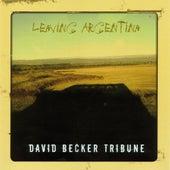 Leaving Argentina by David Becker Tribune