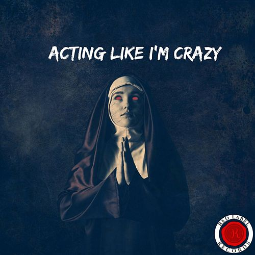 Acting Like I'm Crazy von D. Lynch