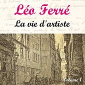 La Vie D'Artiste Vol.1 de Leo Ferre