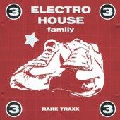 Electro House Family, Vol. 3 (Rare Traxx) von Various Artists