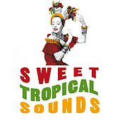 Sweet Tropical Sounds de Various Artists