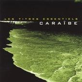 Les titres essentiels Caraïbe, vol. 1 de Various Artists