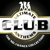 Ultimate Club Anthems - The No.1 Dance Collection de Various Artists