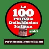 Le 100 Più Belle Della Musica Italiana Vol.1 (Per Momenti Indimenticabili) by Various Artists
