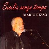 Sicilia senza tempu di Mario Rizzo