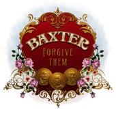 Forgive Them by Baxter