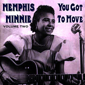You Got To Move Vol 2 by Memphis Minnie