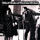 Ella & Duke At The Cote d'Azur by Ella Fitzgerald