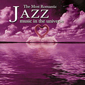 The Most Romantic Jazz Music In The Universe by Various Artists