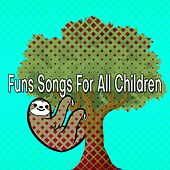 Funs Songs For All Children by Canciones Infantiles