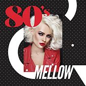 80's Mellow von Various Artists