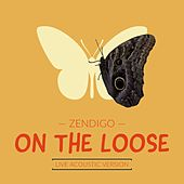 On The Loose de Zendigo