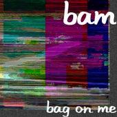 Bag on Me de Bam